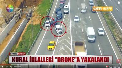 Drone Mobeseler İle Cezalar Üst Üste Yazılıyor